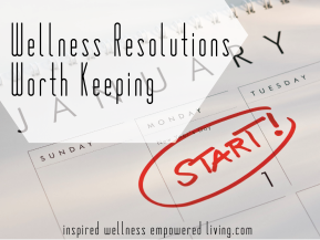 Wellness Resolutions WorthKeeping